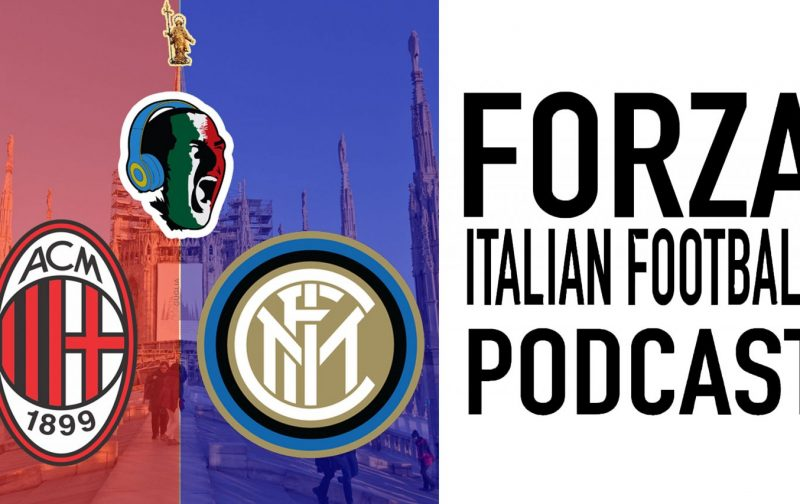 The Joker and The Thief | Milan Derby Podcast
