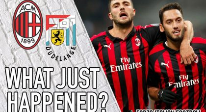 VIDEO: AC Milan 5-2 Dudelange – What Just Happened?
