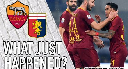 VIDEO: Roma 3-2 Genoa – What Just Happened?
