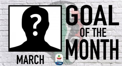 Serie A Goal of the Month | March 2019