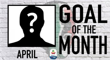Serie A Goal of the Month | April 2019