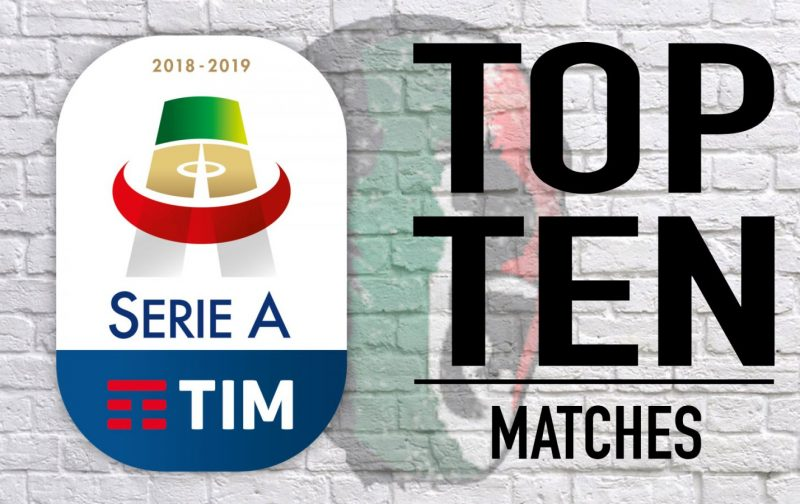 Serie A 2018/19: The Top 10 Matches