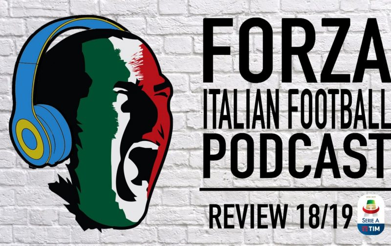 The BIG Forza Italian Football Serie A 2018/19 Season Review