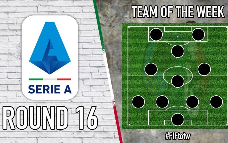 Serie A Team of the Week   Round 16