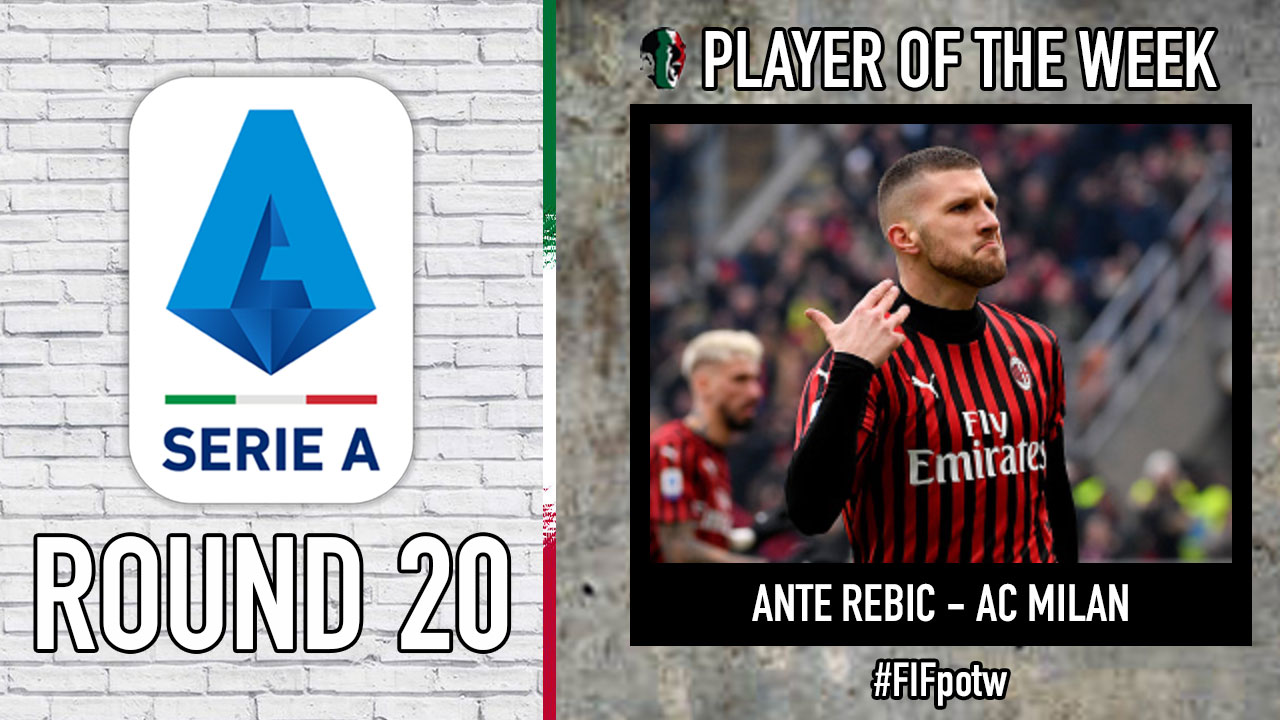 Serie A Player Of The Week Round 20 Forza Italian Football