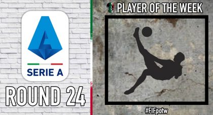 Serie A Player of the Week   Round 24